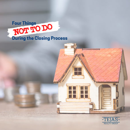 4 Things Not To Do During the Closing Process