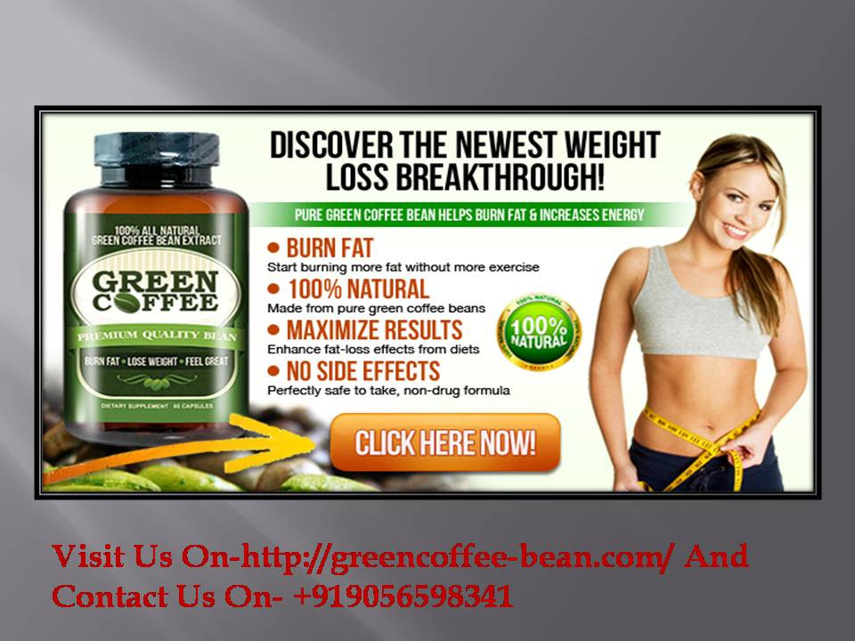 Green Coffee Bean Is Best Way To Get A Belly Fat Without Diet Or