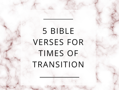 5 Bible Verses For Times Of Transition