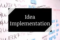 Idea Implementation