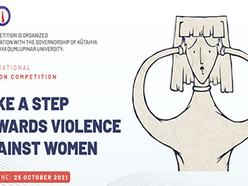 "International Cartoon Competition ""Take A Step Towards Violence Against Women"" 2021 Kutahya Turkey"