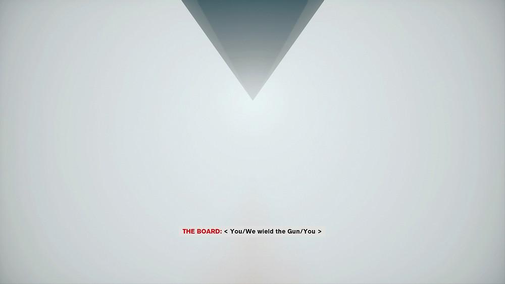 THE BOARD: < You/We wield the Gun/You >