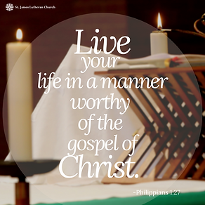 Live your life in a manner worthy of the
