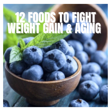 12 Foods to Avoid Weight Gain & Aging