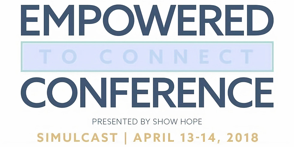 Empowered To Connect Conference  - Live Simulcast!
