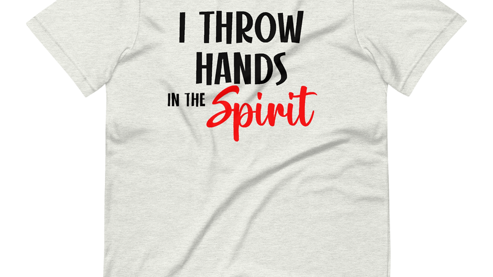 I Throw Hands in the Spirit Unisex T-Shirt