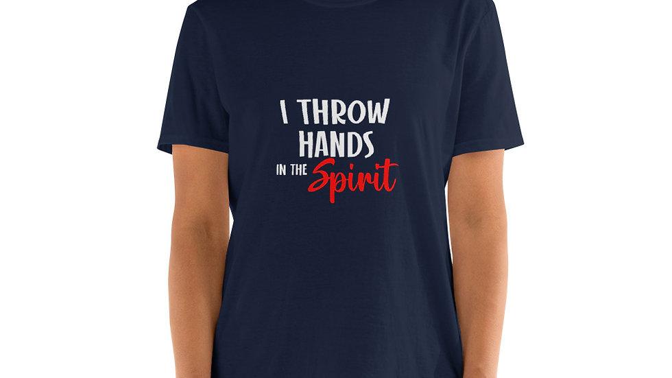 I Throw Hands in the Spirit Short-Sleeve Unisex T-Shirt