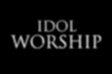 Idol Worship.png