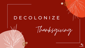 In 2020, Let's Decolonize Thanksgiving