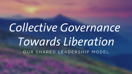 Collective Governance Towards Liberation