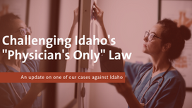 """Challenging Idaho's """"Physician's Only"""" Law"""