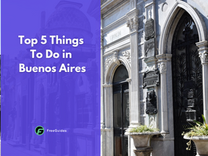 Top 5 Things To Do in Buenos Aires