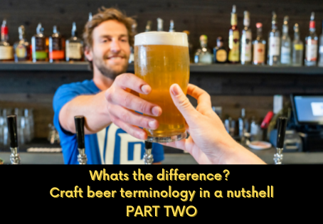 Whats the difference? Craft beer terminology in a nutshell - Part 2