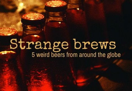 Strange brews: 5 weird beers from around the globe