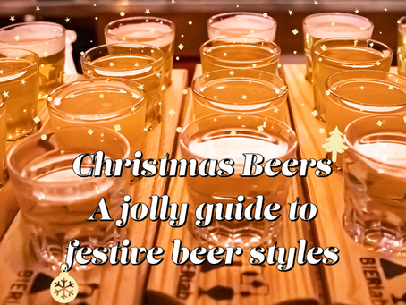 Christmas Beers - A jolly guide to festive beer styles