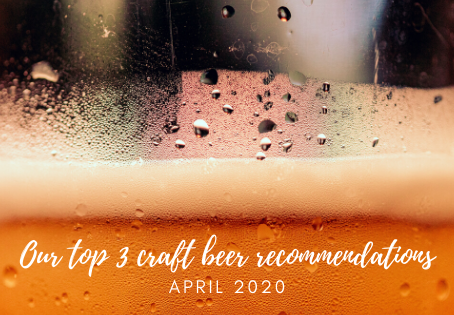 Our top 3 craft beer recommendations for April 2020 - To Øl - Hoppy People  - Neon Raptor