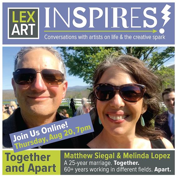 LexArt Inspires! with Matthew Siegal & Melinda Lopez