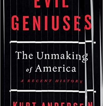 Evil Geniuses- The Unmaking of America?