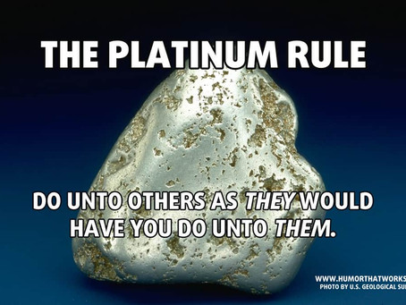 The Platinum Rule vs the Golden Rule- ethics on trial
