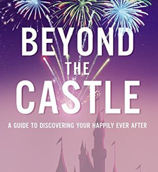Beyond The Castle- A Disney veteran looks behind the curtain