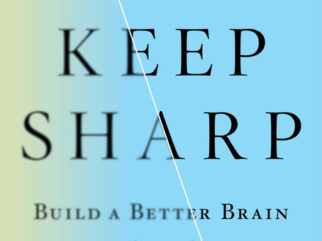 Healthy brains- how to keep sharp in a stupid world