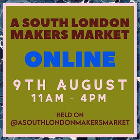 South London Makers Market - August 9th.