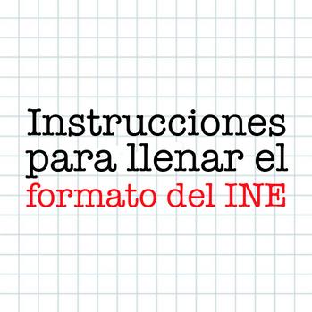 Instrucciones para llenar formato del INE