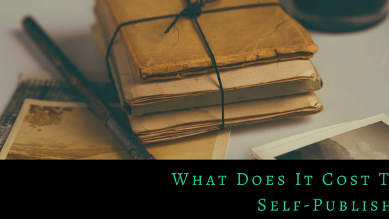 What Does It Cost To Self-Publish?