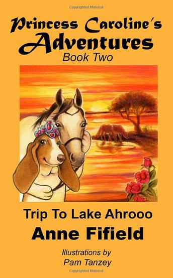 Princess Caroline's Adventures: The Trip to Lake Ahrooo
