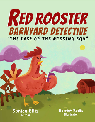 Red Rooster, Barnyard Detective: The Case of the Missing Egg