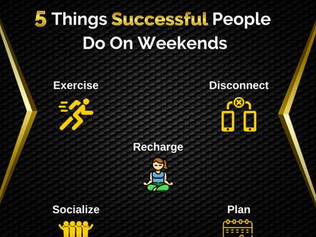 5 Things Successful People Do On Weekends!