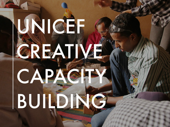 UNICEF Creative Capacity​ Building Workshop