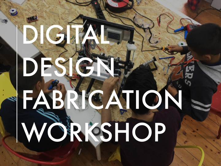 Digital Design Fabrication Workshop