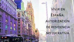Vivir en España sin realizar actividad económica: autorización de residencia no lucrativa