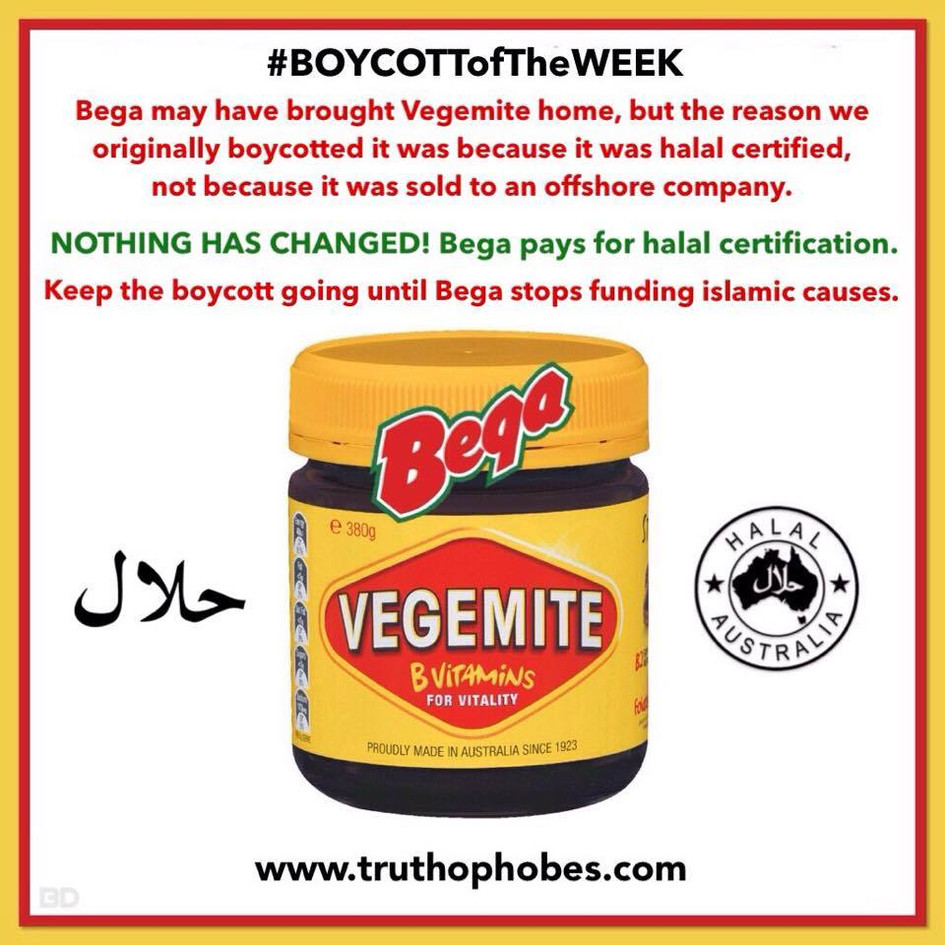 "Do You like your Vegemite being halal and blessed to Allah?   If ""No"" send the company a message by boycotting the product.   Try Dick Smith's OzEmite. It doesn't fund the building of islamic schools, mosques and terrorism."