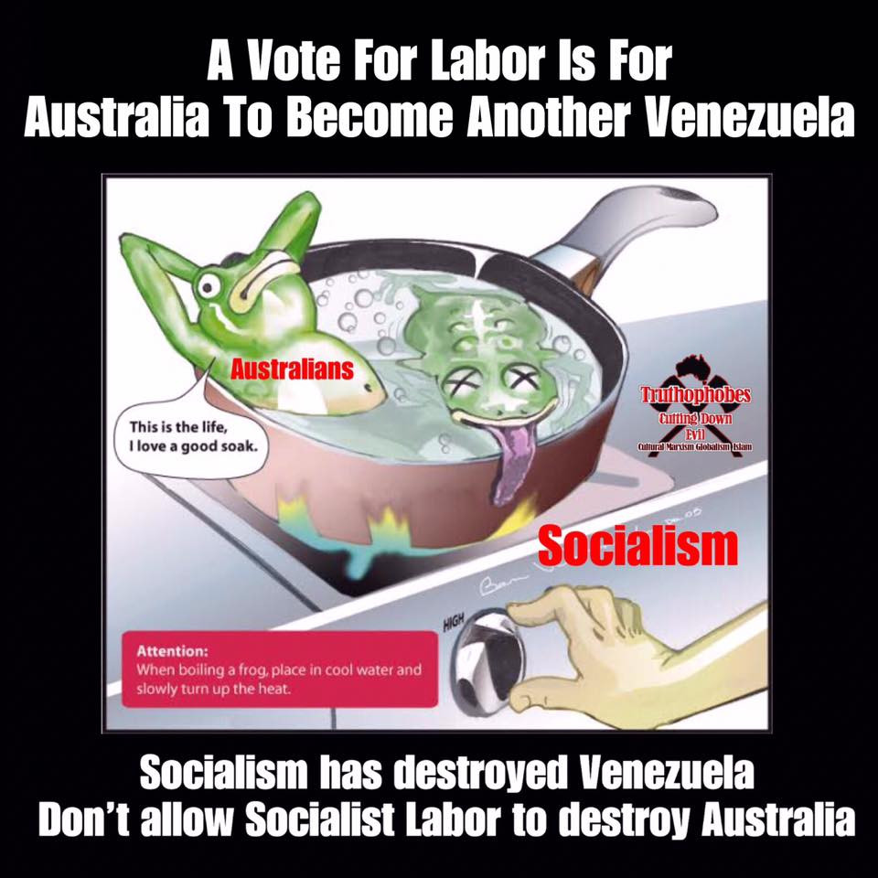 A Vote For Labor . Is For Australia To Become Another Venezuela