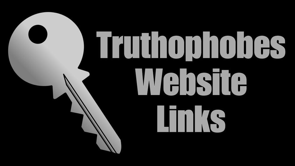 Key Truthophobes Website Links
