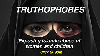 Join Truthophobes: Exposing islamic abuse of women and children