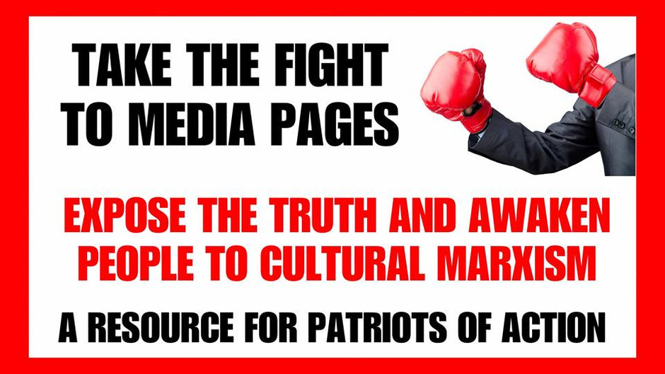 AWAKEN PEOPLE TO THE CULTURAL MARXIST AGENDA