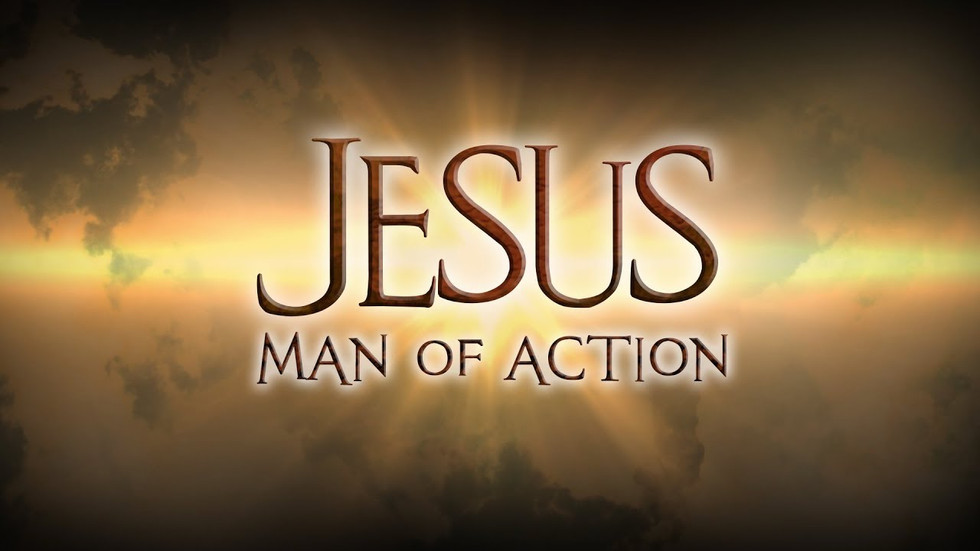 Be a Christian of Action Like Jesus