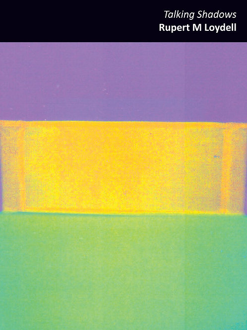 Talking Shadows - Rupert M Loydell