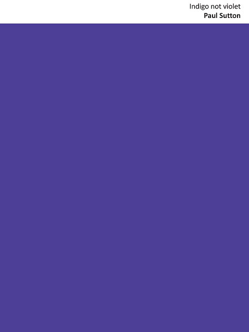 Indigo not violet - Paul Sutton