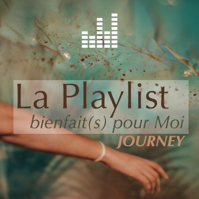 playlist_bienfaitspourmoi-journey.jpg