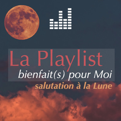 playlist_bienfaitspourmoi-lune.jpg