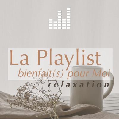 playlist_bienfaitspourmoi-relax.jpg