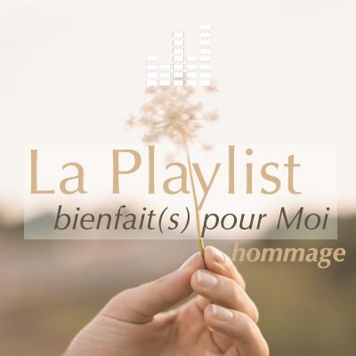 playlist_bienfaitspourmoi-hommage.jpg