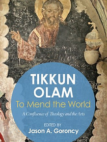 'Tikkun Olam'-To Mend the World: A Confluence of Theology and the Arts