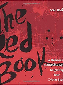 The Red Book: A Deliciously Unorthodox Approach to Igniting Your Divine Spark