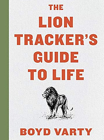 The Lion Tracker's Guide to Life