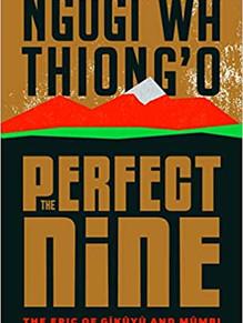 The Perfect Nine: The Epic of Gĩkũyũ and Mũmbi